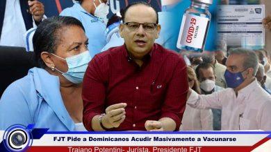 Photo of FJT pide a dominicanos acudir masivamente a centros de vacunación y defiende carácter obligatorio de vacunas