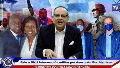 Photo of FJT pide a la ONU intervenir militarmente a Haití por asesinato de su presidente